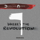 Depeche Mode - Wheres The Revolution Remixes