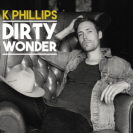 K Phillips - Dirty Wonder